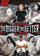 Shane & Boz: The Bigger The Better Porn Movie