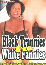 Black Trannies In White Fannies Porn Movie