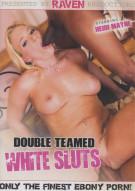 Double Teamed White Sluts Porn Movie