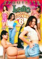 Latin Brotha Lovers 6 Porn Movie