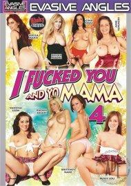 I Fucked You And Yo Mama 4 Porn Movie
