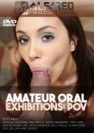 Amateur Oral Exhibitions: POV Porn Video