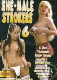 She-Male Strokers 6 Porn Video