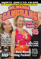 We Wanna Gangbang Your Mom 15 Porn Movie