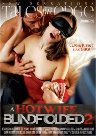 Hotwife Blindfolded 2, A Porn Movie