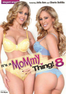 It's A Mommy Thing 8 Porn Video