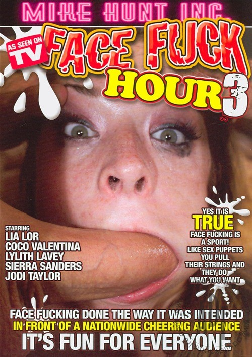 Face Fuck Hour 3