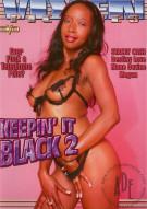 Keepin It Black 2 Porn Movie