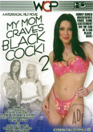 My Mom Craves Black Cock! 2 Porn Movie
