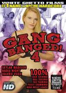 Gang Banged! 4 Porn Movie