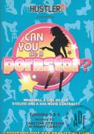 Can You Be A Pornstar? Episodes 5&6 Porn Movie