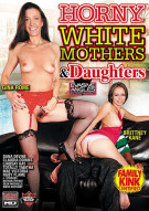 Horny White Mothers & Daughters Porn Video