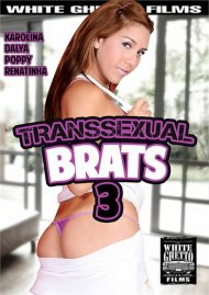 Transsexual Brats 3 Porn Movie