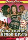 Chix Loving Black Dicks #12 Boxcover