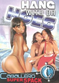 Hang With Da Hoes 5 Pack Movie
