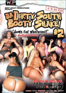 Da Dirty South Booty Shake! #2 Porn Movie