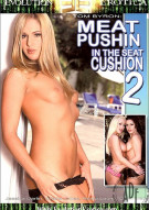 Meat Pushin In The Seat Cushion 2 Porn Movie
