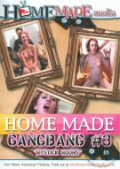 Home Made Gangbang #3 Porn Movie