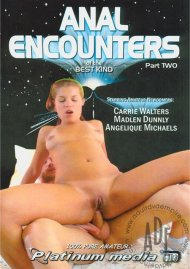 Anal Encounters Of The Best Kind Part 2 Porn Movie