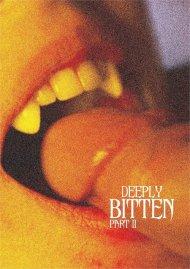 Deeply Bitten Part II Porn Video