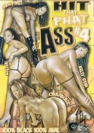 Hit That Phat Ass #4 Porn Movie