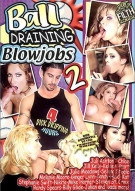 Ball Draining Blowjobs 2 Porn Movie