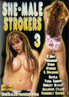 She-Male Strokers 3 Porn Movie