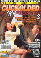Cuckolded On My Wedding Day 2 Porn Movie