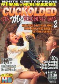 Cuckolded On My Wedding Day 2 Porn Movie