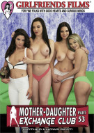 Mother-Daughter Exchange Club Part 53 Movie