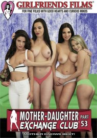 Mother-Daughter Exchange Club Part 53 porn DVD from Girlfriends Films.