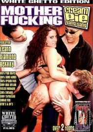 Mother Fucking Cream Pie Gang Bang Porn Movie