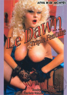 Le Dawn Triple Feature Porn Movie
