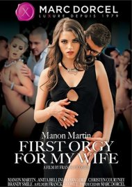 Manon Martin: First Orgy For My Wife Porn Movie