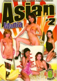 Asian Mania 2 Porn Movie