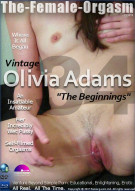 "Femorg: Olivia Adams 34 ""The Beginnings"" Porn Video"
