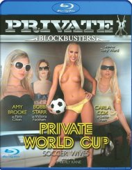 Private World Cup: Soccer Wives Blu-ray porn movie from Private.
