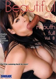 Beautiful With A Mouth Full 8 Porn Movie