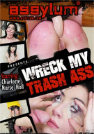 Wreck My Trash Ass Porn Video
