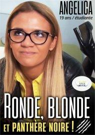 Ronde, Blonde et Panthere Noire!