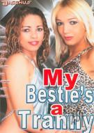 My Besties a Tranny Movie