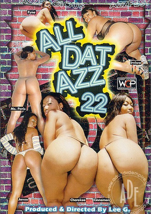 All Dat Azz 22
