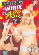 Bang My White Tight Ass 16 Porn Movie