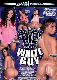 Black Pie for the White Guy Porn Movie