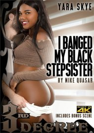 I Banged My Black Stepsister DVD porn movie from Third Degree Films.