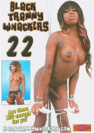 Black Tranny Whackers 22 Porn Movie