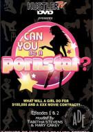 Can You Be A Pornstar? Episodes 1&2 Porn Movie
