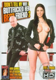 Dont Tell My Wife I Buttfucked Her Best Friend 2 Porn Movie