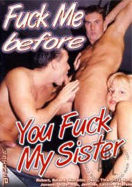 Fuck Me Before You Fuck My Sister Porn Movie