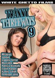 Tranny Threeways 9 Porn Movie